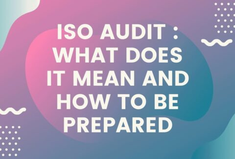 ISO audit What does it mean and how to be prepared