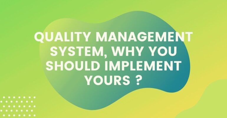 Quality management system, why you should implement yours