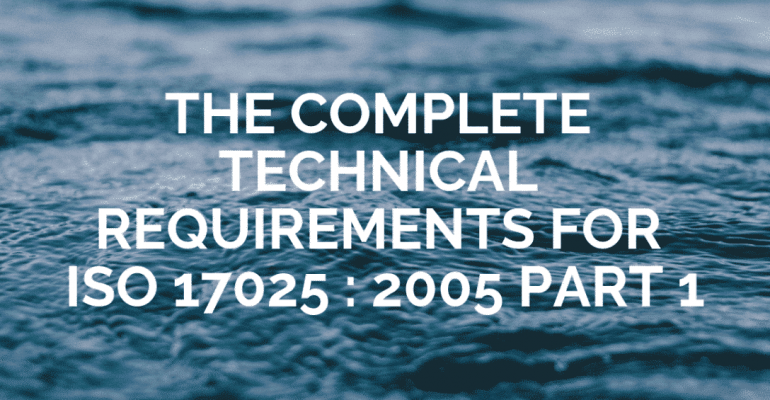 The Complete Technical Requirements for ISO 17025 (Part – 1)