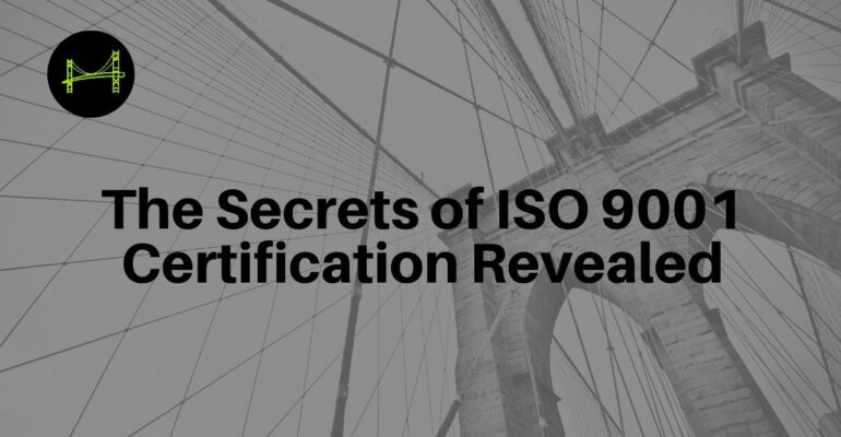 The Secrets of ISO 9001 Certification Revealed