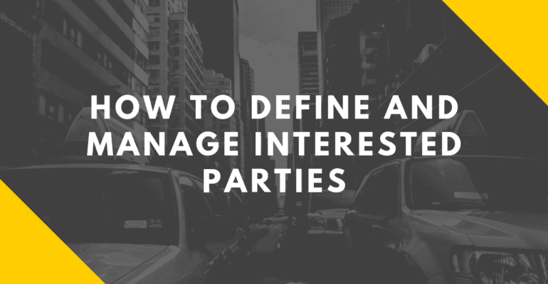 How to Define and Manage Interested Parties