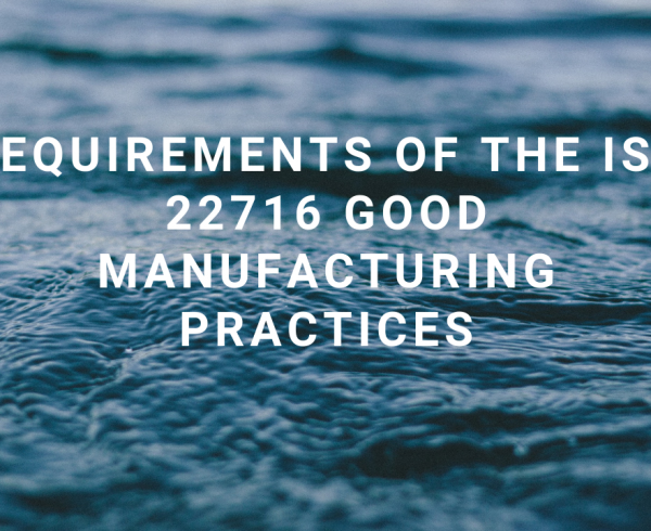 ISO 22716 GOOD MANUFACTURING PRACTICES