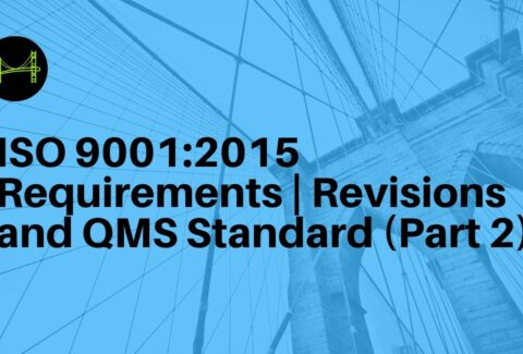 ISO 90012015 Requirements Revisions and QMS Standard (Part 2)