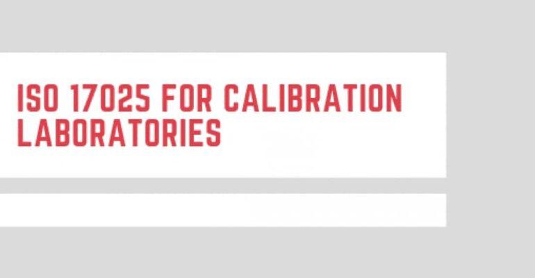 ISO 17025 for Calibration Laboratories