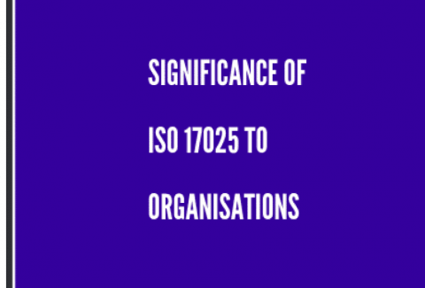 Significance of ISO 17025 to Organizations