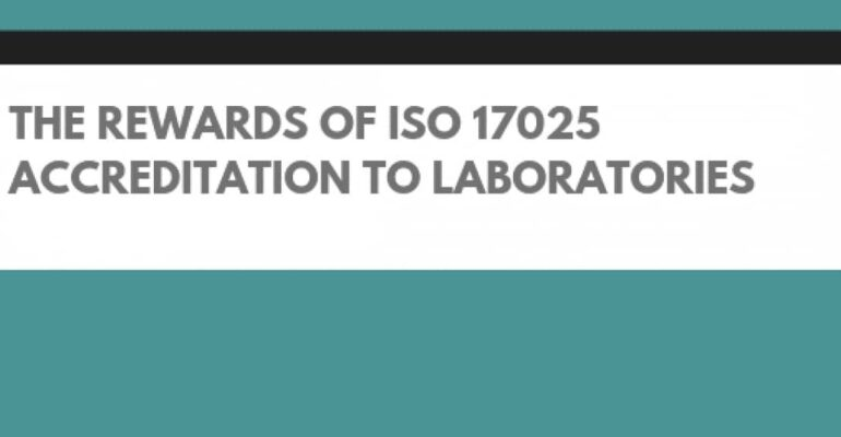 The Rewards of ISO 17025 Accreditation to Laboratories