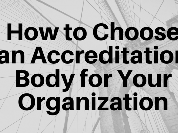 How to Choose an Accreditation Body for Your Organization