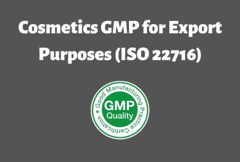 Cosmetics GMP ISO 22716 for Export Purposes