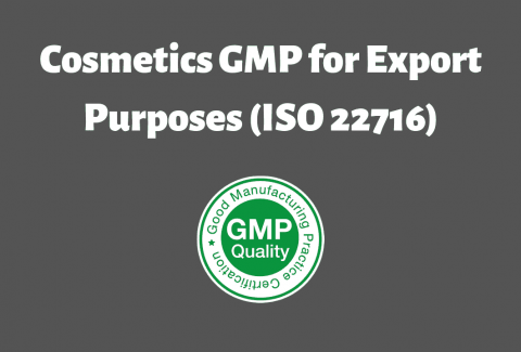Cosmetics GMP for Export Purposes (ISO 22716)
