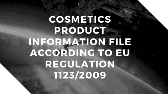 Cosmetics Product Information File According to EU Regulation 1123/2009