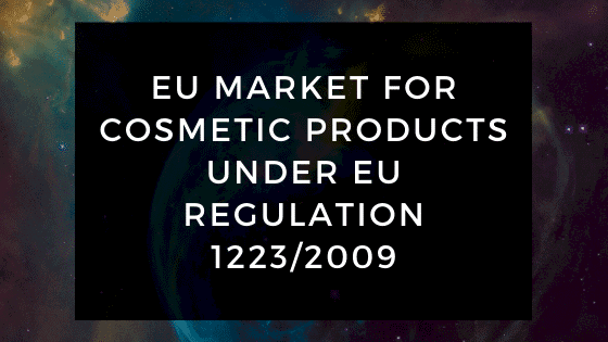 EU Market for Cosmetic Products Under EU Regulation 1223 2009