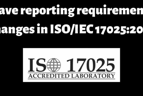 Have reporting requirements changes in ISO 17025