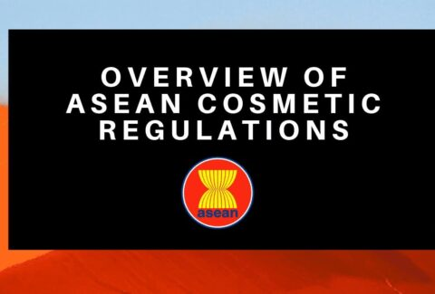 Overview of Asean cosmetic regulations