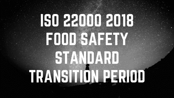 ISO 22000 Food Safety Standard Release Transition Period