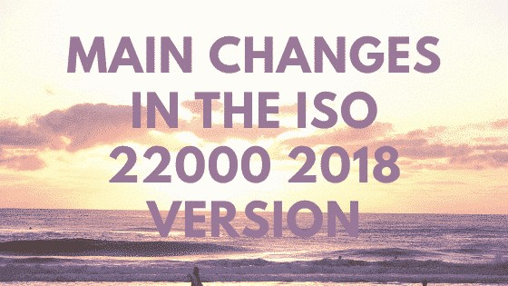 Main Changes in the ISO 22000 2018 Version
