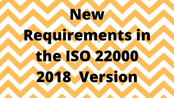 New Requirements in the ISO 22000 2018 Version