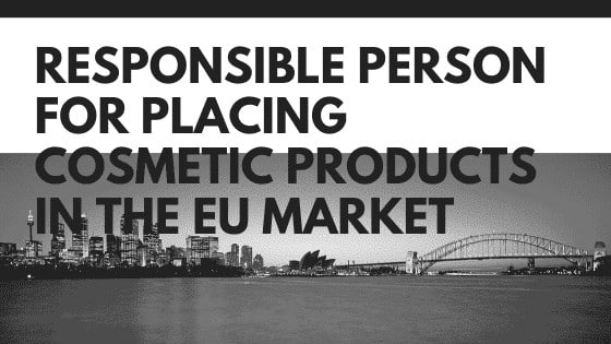 Responsible Person for Placing Cosmetic Products in the EU Market
