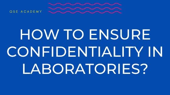How to ensure confidentiality in laboratories?