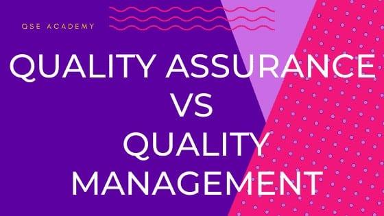 Quality assurance vs quality management