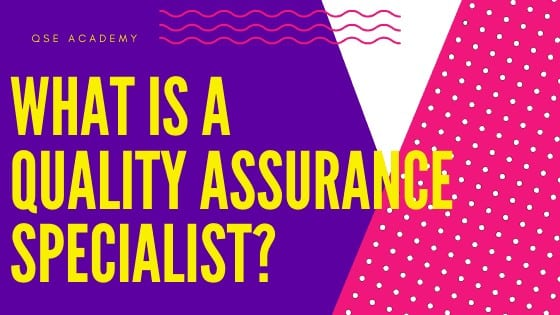 What is a quality assurance specialist?